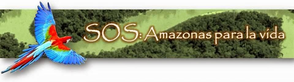 SOS Amazonas por la Vida
