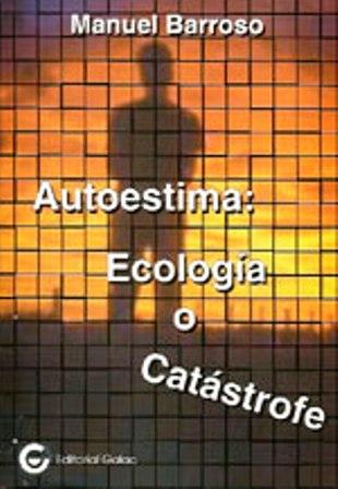 Su libro Autoestima, Ecología o Catástrofe