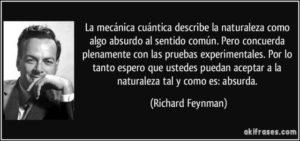 frase-la-mecanica-cuantica-describe-la-naturaleza-como-algo-absurdo-al-sentido-comun-pero-concuerda-richard-feynman-111245