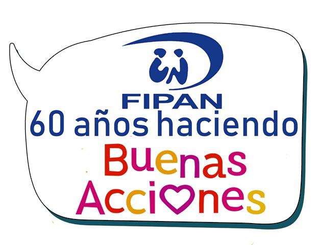 60 años de buenas acciones de FIPAN
